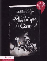 """couverture de """"la Mécanique des coeurs"""" de Mathias Malzieu"""