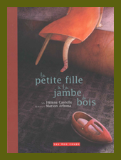La petite fille à la jambe de bois d'Hélène Castelle et Marion Abona