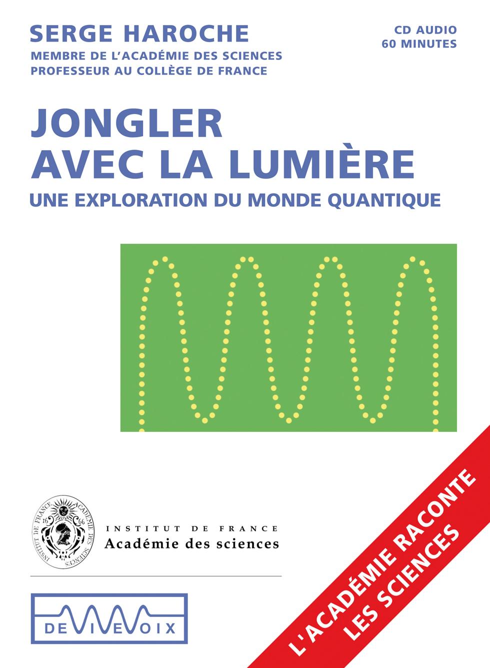 Serge Haroche Jongler avec la Lumière