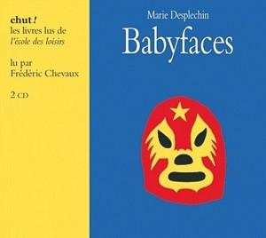 Babyfaces par Marie Desplechin