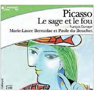 Picasso, le sage et le fou par Marie-Laure Bernadac et Paule du Bouchet