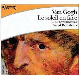 Van Gogh, le soleil en face par Pascal Bonafoux