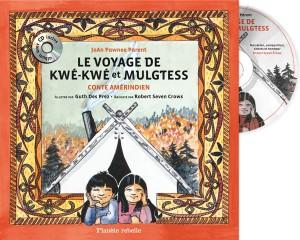 Le voyage de Kwé Kwé et Mulgtess par Joan Pawnee Parent