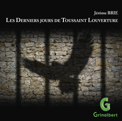 Les Derniers jours de Toussaint Louverture