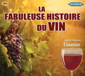 La fabuleuse histoire du vin