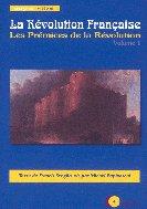 La Révolution Française en 3 volumes : Les Prémices de la Révolution, La chute de la royauté, Le prix de la liberté