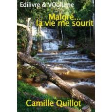 Malgré...la vie me sourit par Camille Quillot