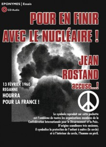 Pour en finir avec le nucléaire par Jean Rostand
