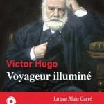 Voyageur illumine par Victor Hugo