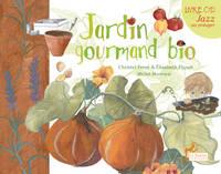 Jardin gourmand bio par Christel Ferré