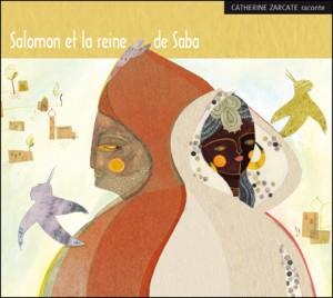 Salomon et la reinde de Saba par Catherine Zarcate