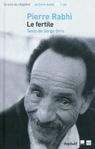 Pierre Rabhi, Le fertile - Entretiens sur Radio France